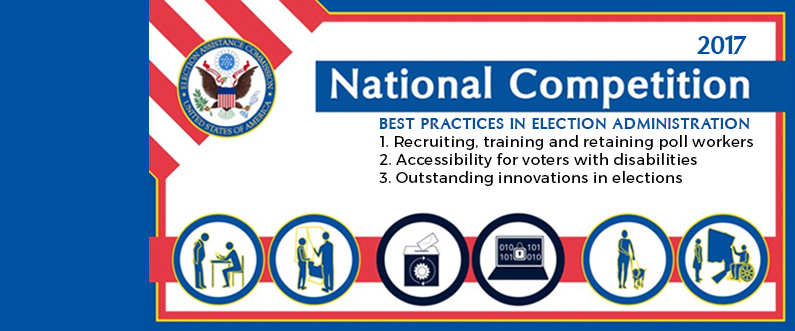 2019 Clearinghouse Awards National Competition Best Practices in Election Administration1. Recruiting, training, and retaining pollworkers  2. Accessibility for voters with disabilities 3. Outstanding innovations in elections