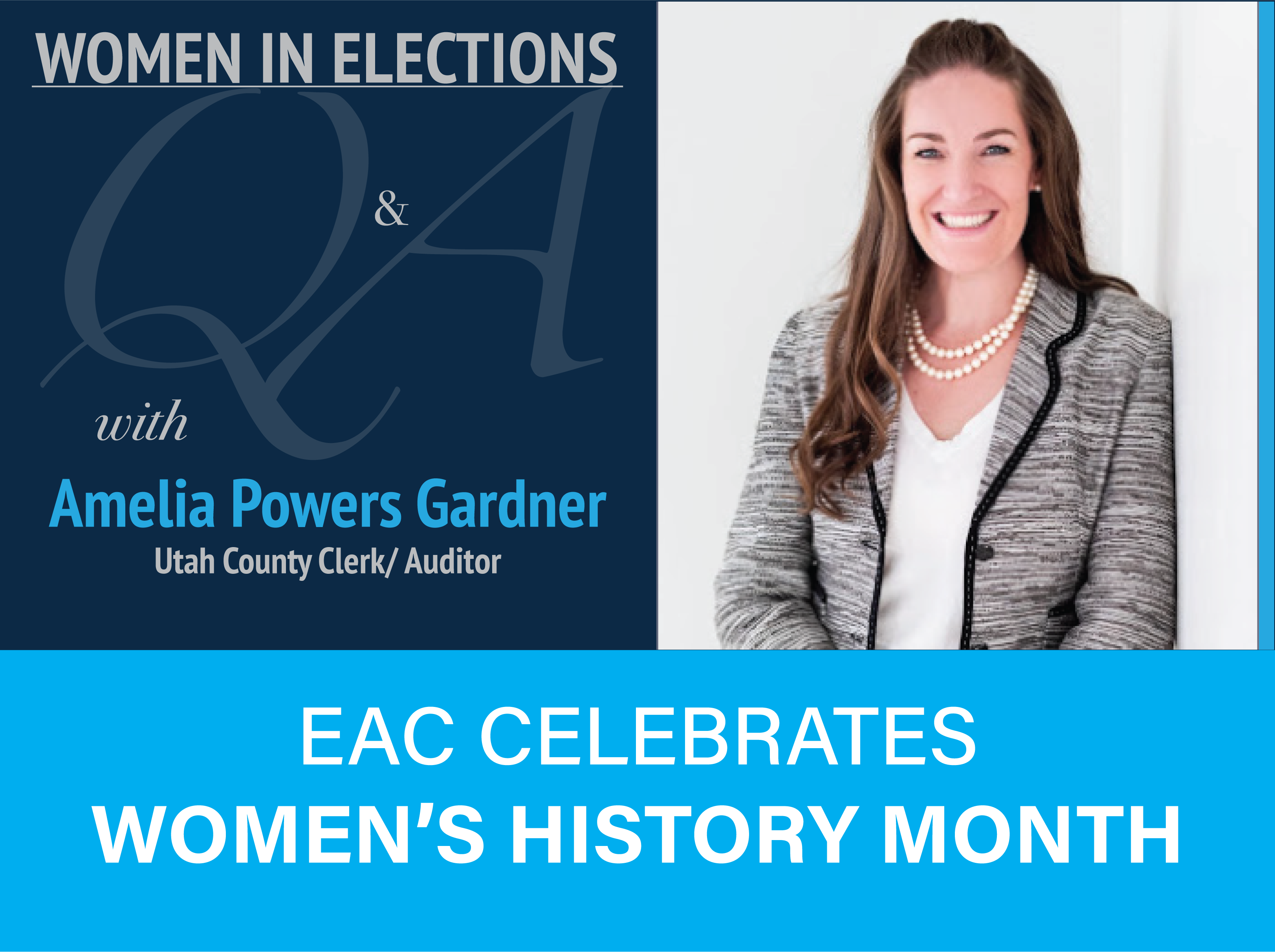 Women in Elections Q and A Series with Amelia Powers Gardner Utah County Clerk/ Auditor. EAC Celebrates Women's History Month