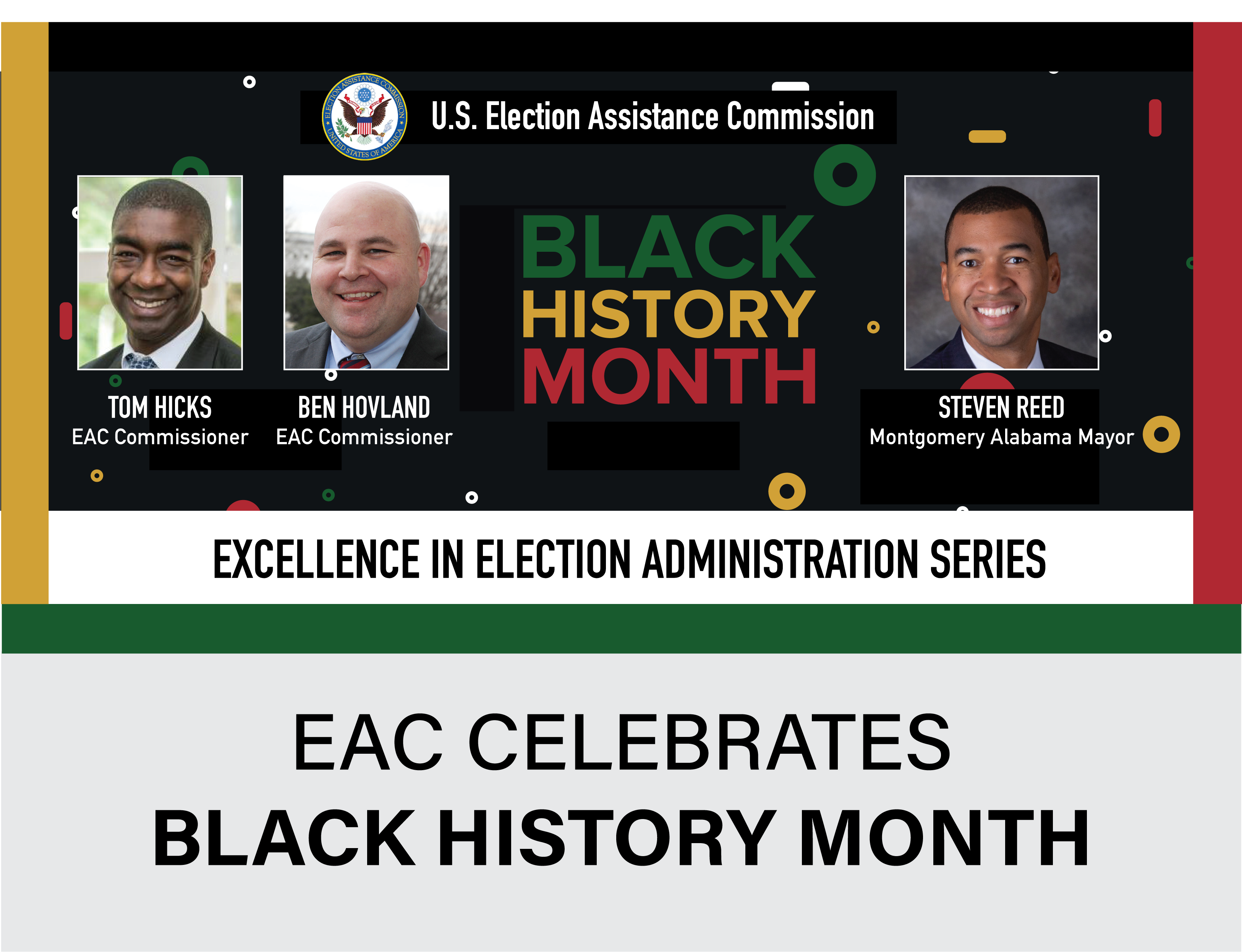 EAC Celebrates Black History Month. Excellence in Election Administration with Mayor Stephen Reed and Tom Hicks and Ben Hovland