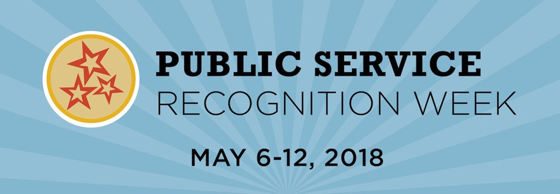 Public Service Recognition Week May 6-12, 2018