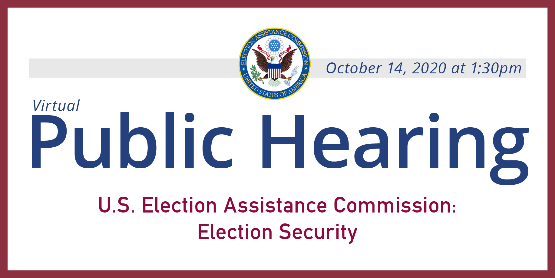 Public Hearing Election Assistance Commission Election Security. October 14, 2020 at 1:30pm