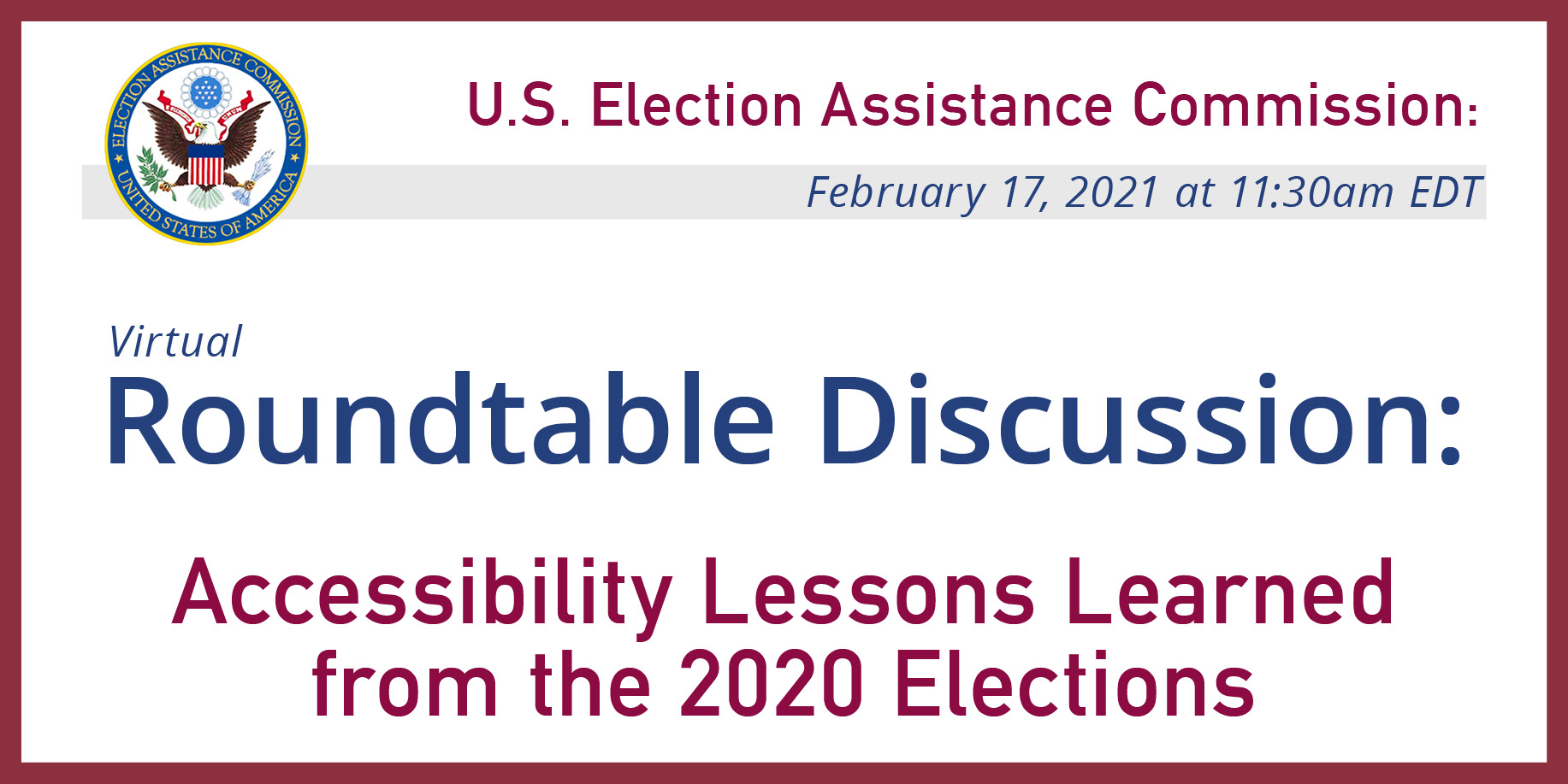 EAC Roundtable Discussion: Accessibility Lessons Learned  from the 2020 Elections on February 17, 2021