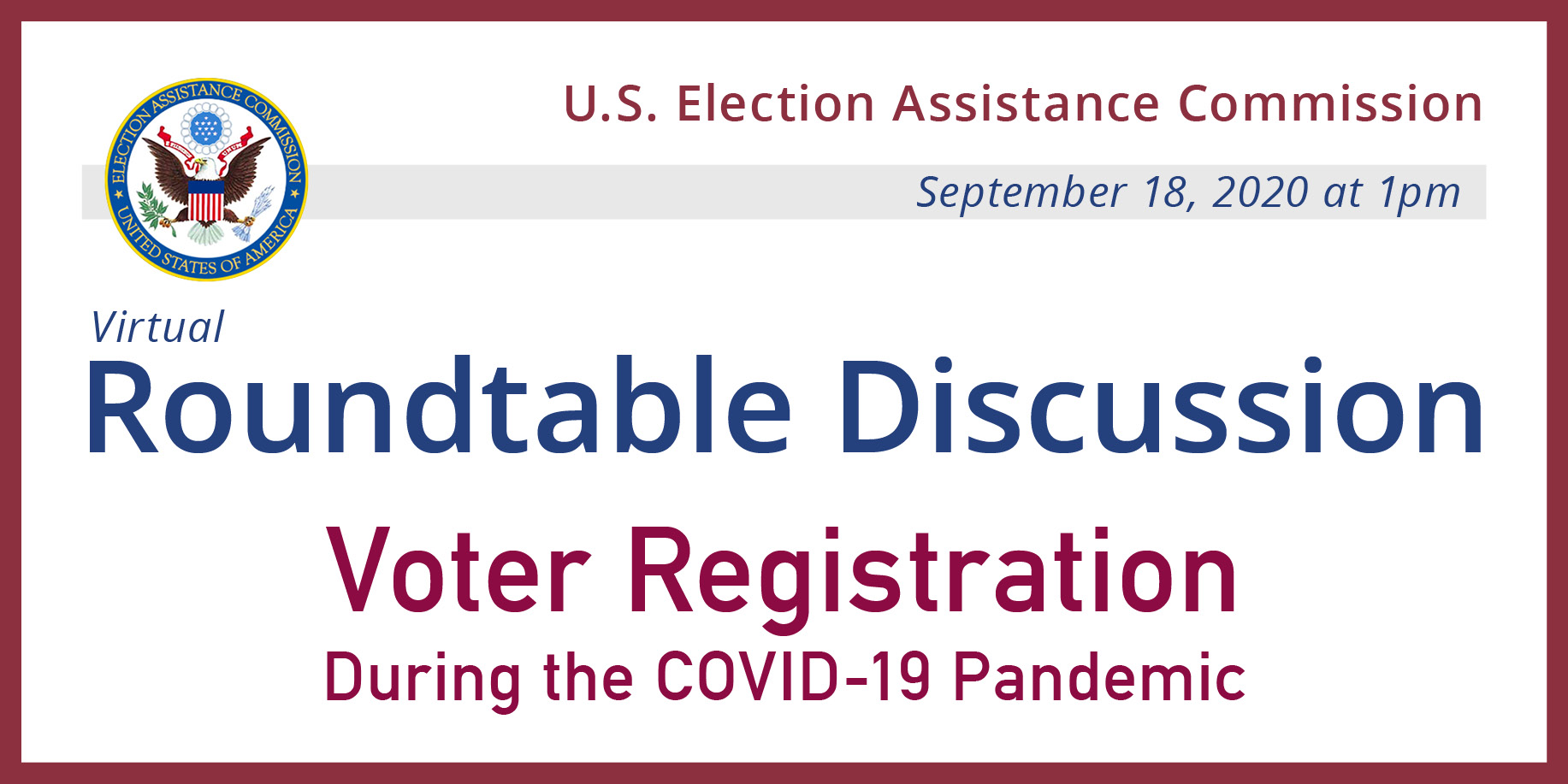 EAC Roundtable Discussion: Voter Registration During the COVID-19 Pandemic. September 18, 2020 at 1pm