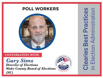 Clearies Best Practices conversation with Gary Sims Elections Director for Wake County Board of Elections