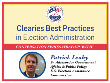 Clearies Best Practices conversation series wrap up with Patrick Leahy Senior Advisor for Government Affairs and Public Policy U.S. Election Assistance Commission