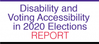 Disability and Voting Accessibility in 2020 Elections Report