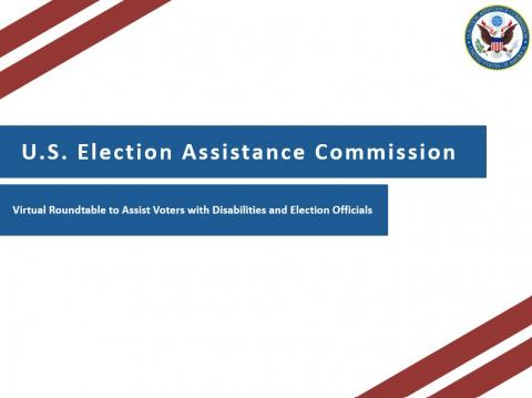 US Election Assistance Commission, Accessibility Roundtable to Assist Voters with Disabilities and Election Officials