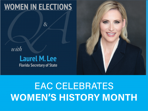 Women in Elections Q and A Series with Laurel M. Lee Florida Secretary of State. EAC Celebrates Women's History Month