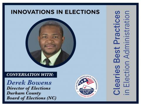 Clearies Best Practices conversation with Derek Bowens Director of Elections Durham County Board of Elections