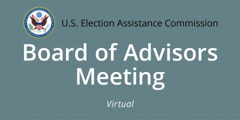 U.S. Election Assistance Commission Board of Advisors Meeting virtual