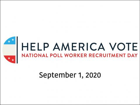 Help America Vote. National Poll Worker Recruitment Day