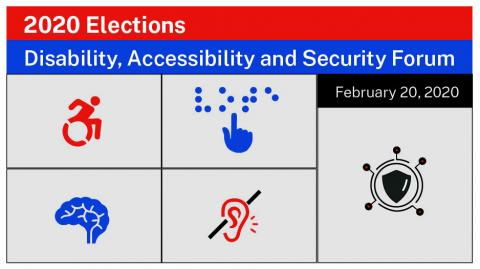 2020 Elections Disability, Accessibility and Security Forum