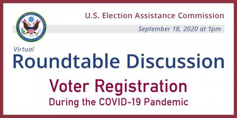 EAC Roundtable Discussion: Voter Registration During the COVID-19 Pandemic