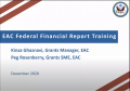 EAC Federal Financial Report Training December 2020. Kinza Ghaznavi and Peg Rosenberry